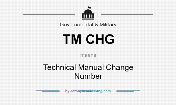 What does TM CHG mean? It stands for Technical Manual Change Number