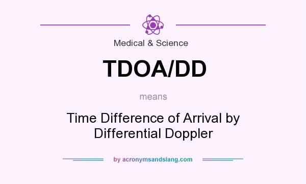 What does TDOA/DD mean? It stands for Time Difference of Arrival by Differential Doppler