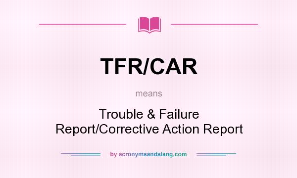 What does TFR/CAR mean? - Definition of TFR/CAR - TFR/CAR stands ...