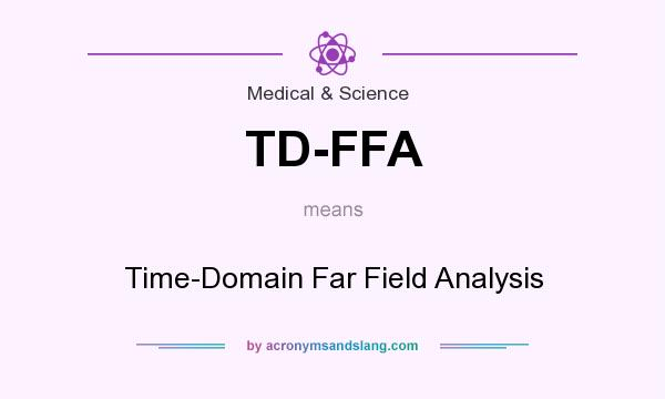 What does TD-FFA mean? It stands for Time-Domain Far Field Analysis