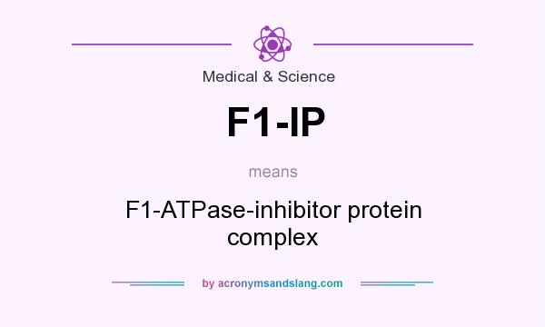 What does F1-IP mean? It stands for F1-ATPase-inhibitor protein complex