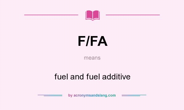What does F/FA mean? It stands for fuel and fuel additive