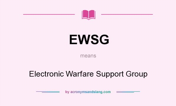 What does EWSG mean? It stands for Electronic Warfare Support Group