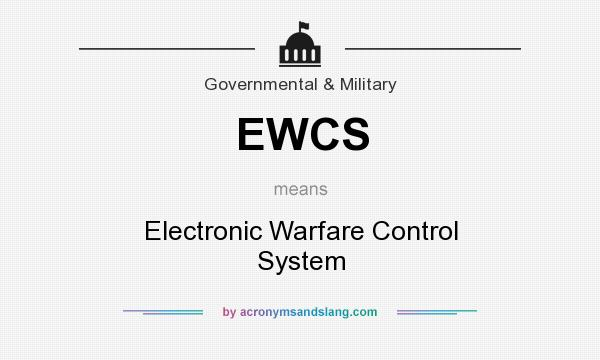 What does EWCS mean? It stands for Electronic Warfare Control System