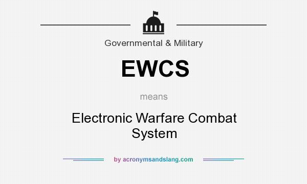 What does EWCS mean? It stands for Electronic Warfare Combat System