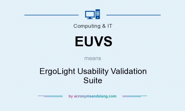 What does EUVS mean? It stands for ErgoLight Usability Validation Suite