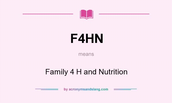 What does F4HN mean? It stands for Family 4 H and Nutrition