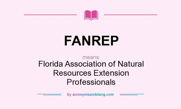 What does FANREP mean? It stands for Florida Association of Natural Resources Extension Professionals