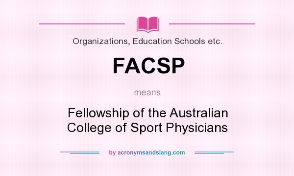 What does FACSP mean? It stands for Fellowship of the Australian College of Sport Physicians