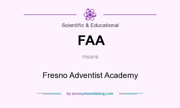 What does FAA mean? It stands for Fresno Adventist Academy