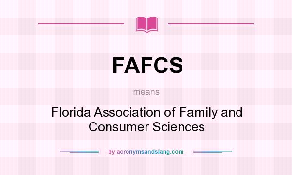 What does FAFCS mean? It stands for Florida Association of Family and Consumer Sciences