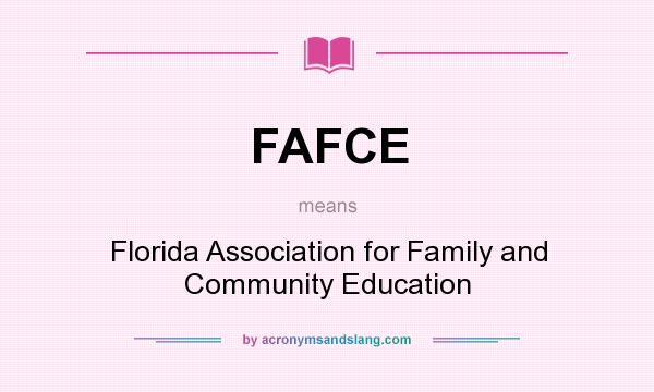 What does FAFCE mean? It stands for Florida Association for Family and Community Education