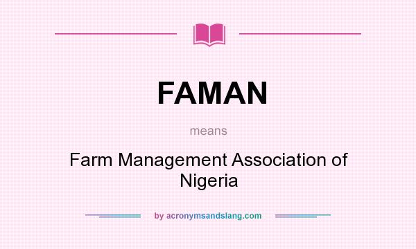 What does FAMAN mean? It stands for Farm Management Association of Nigeria