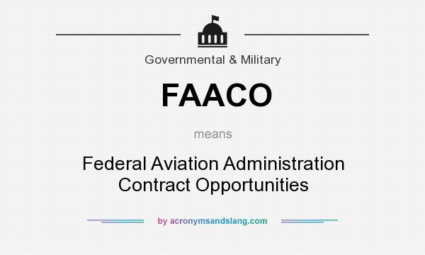 What does FAACO mean? It stands for Federal Aviation Administration Contract Opportunities