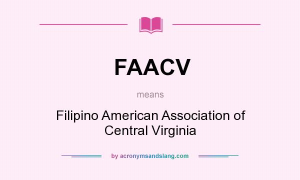 What does FAACV mean? It stands for Filipino American Association of Central Virginia