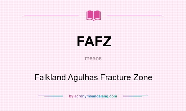 What does FAFZ mean? It stands for Falkland Agulhas Fracture Zone