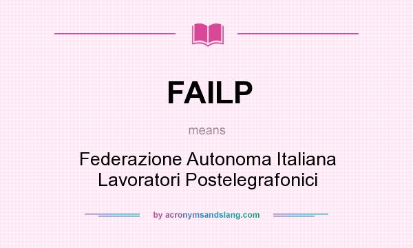 What does FAILP mean? It stands for Federazione Autonoma Italiana Lavoratori Postelegrafonici