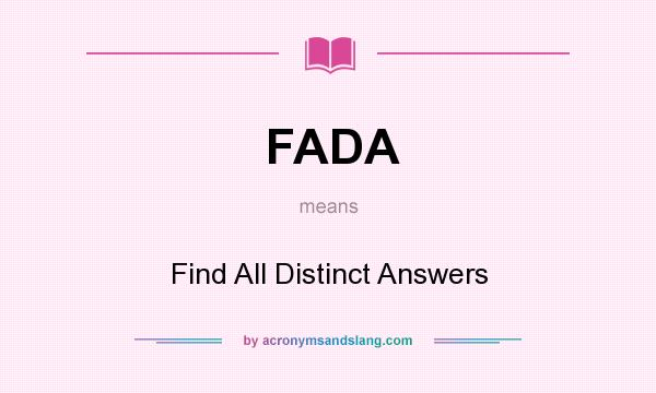 What does FADA mean? It stands for Find All Distinct Answers
