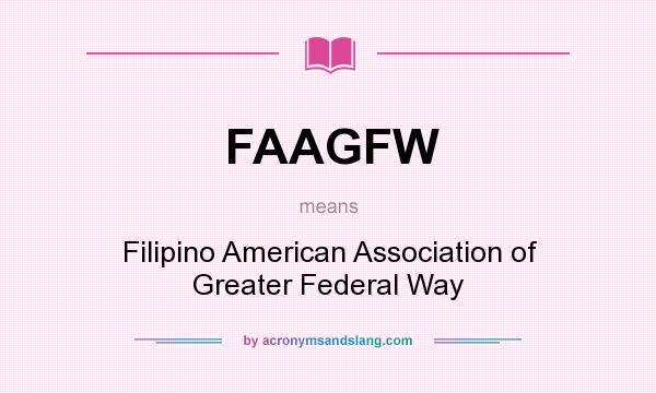 What does FAAGFW mean? It stands for Filipino American Association of Greater Federal Way