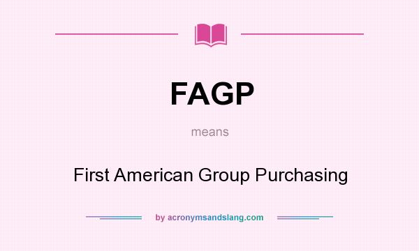 What does FAGP mean? It stands for First American Group Purchasing