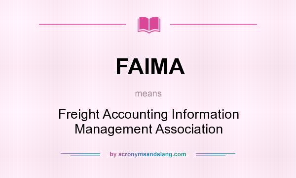 What does FAIMA mean? It stands for Freight Accounting Information Management Association