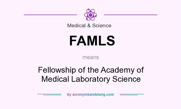 What does FAMLS mean? It stands for Fellowship of the Academy of Medical Laboratory Science