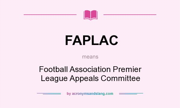 What does FAPLAC mean? It stands for Football Association Premier League Appeals Committee
