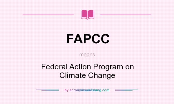 What does FAPCC mean? It stands for Federal Action Program on Climate Change