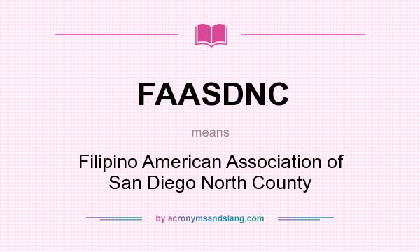 What does FAASDNC mean? It stands for Filipino American Association of San Diego North County