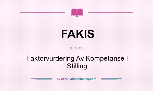 What does FAKIS mean? It stands for Faktorvurdering Av Kompetanse I Stilling