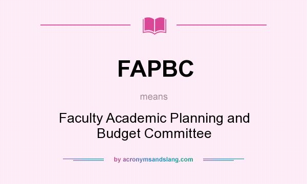 What does FAPBC mean? It stands for Faculty Academic Planning and Budget Committee