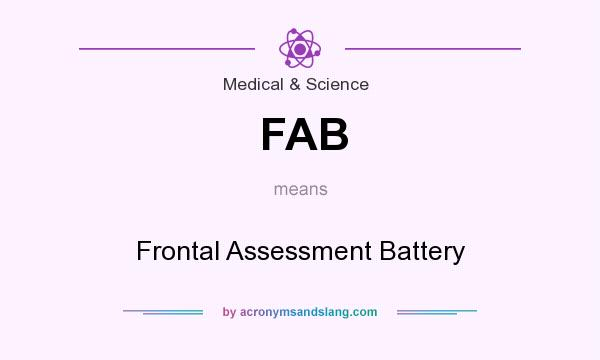 Fab Frontal Assessment Battery By Acronymsandslang Com Contact par for more information on nab and order today! http acronymsandslang com definition 2177034 fab meaning html