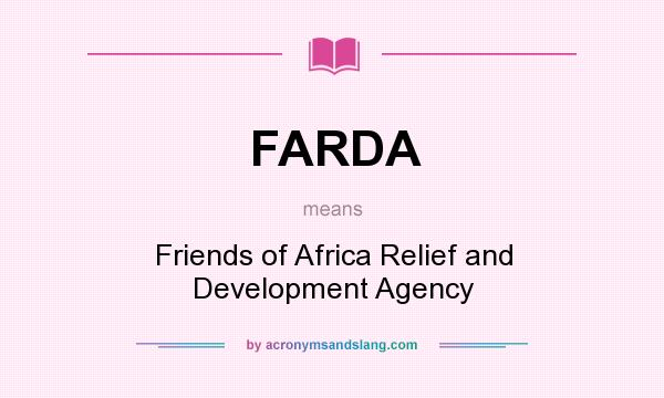 What does FARDA mean? It stands for Friends of Africa Relief and Development Agency