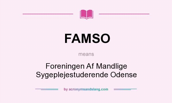 What does FAMSO mean? It stands for Foreningen Af Mandlige Sygeplejestuderende Odense