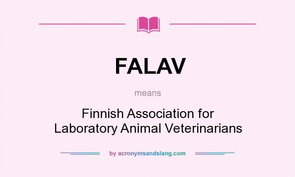 What does FALAV mean? It stands for Finnish Association for Laboratory Animal Veterinarians