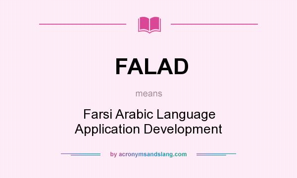 What does FALAD mean? It stands for Farsi Arabic Language Application Development