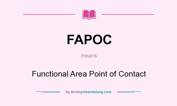What does FAPOC mean? It stands for Functional Area Point of Contact