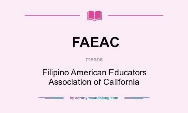 What does FAEAC mean? It stands for Filipino American Educators Association of California