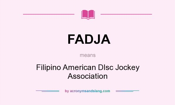 What does FADJA mean? It stands for Filipino American DIsc Jockey Association