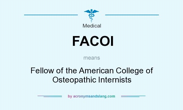 What does FACOI mean? It stands for Fellow of the American College of Osteopathic Internists