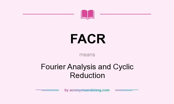 What does FACR mean? It stands for Fourier Analysis and Cyclic Reduction