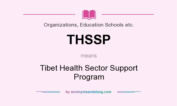 What does THSSP mean? It stands for Tibet Health Sector Support Program