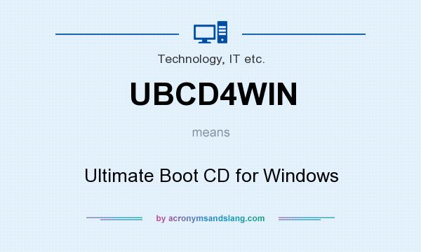 What does UBCD4WIN mean? It stands for Ultimate Boot CD for Windows