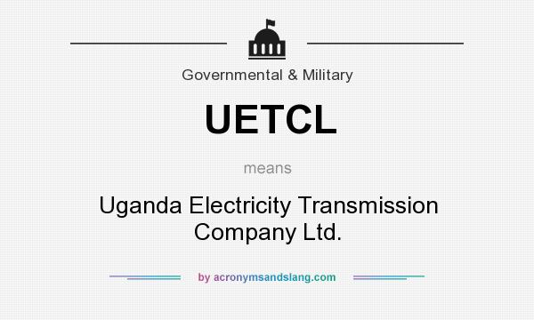 What does UETCL mean? It stands for Uganda Electricity Transmission Company Ltd.