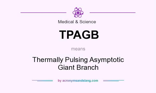 What does TPAGB mean? It stands for Thermally Pulsing Asymptotic Giant Branch