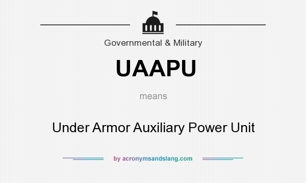 What does UAAPU mean? It stands for Under Armor Auxiliary Power Unit