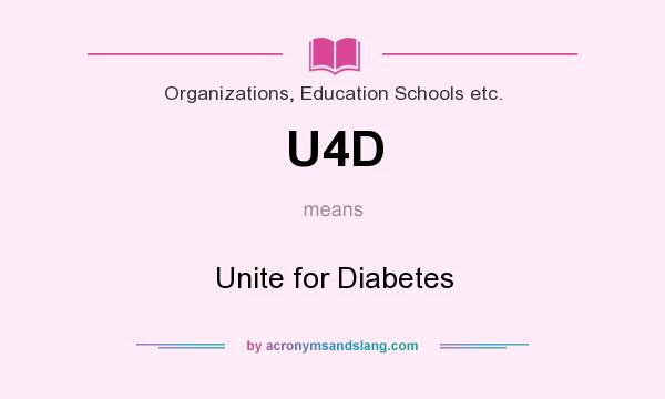 What does U4D mean? It stands for Unite for Diabetes