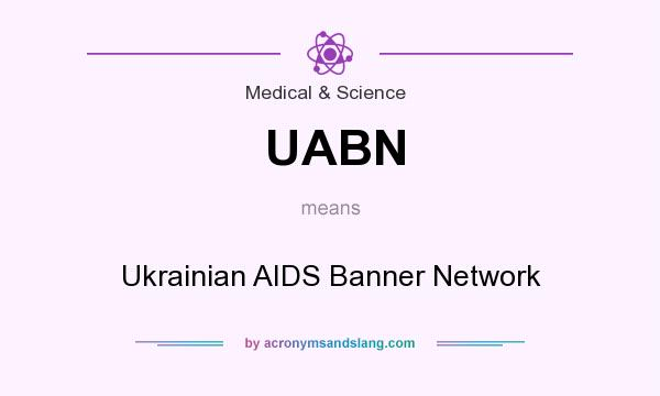 What does UABN mean? It stands for Ukrainian AIDS Banner Network