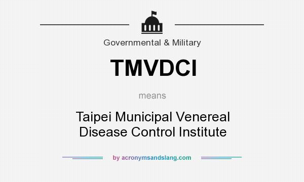 What does TMVDCI mean? It stands for Taipei Municipal Venereal Disease Control Institute