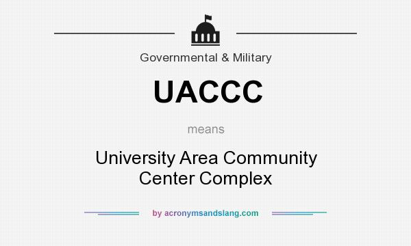 What does UACCC mean? It stands for University Area Community Center Complex